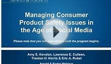 Managing Consumer Product Safety Issues in the Age of
